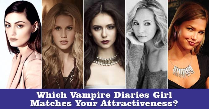 Welcome to Which Vampire Diaries Girl Matches Your Attractiveness quiz
