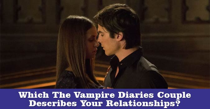 Welcome to Which The Vampire Diaries Couple Describes Your Relationships quiz