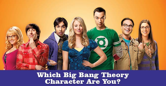 Welcome to Which Big Bang Theory Character Are You quiz