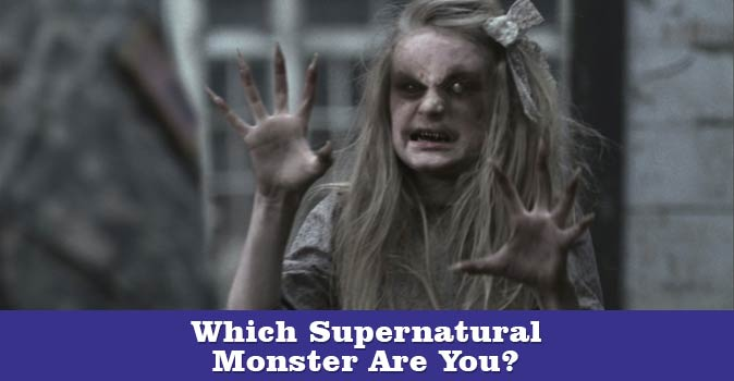 Welcome to Which Supernatural Monster Are You quiz