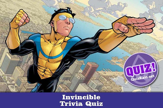 Welcome to Invincible Trivia Quiz