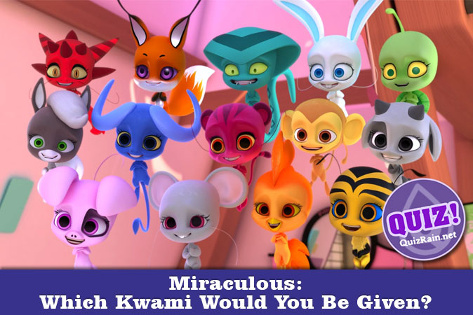 Welcome to Quiz: Miraculous Quiz Which Kwami Would You Be Given