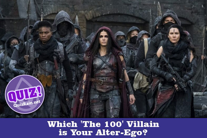 Welcome to Quiz: Which 'The 100' Villain is Your Alter-Ego
