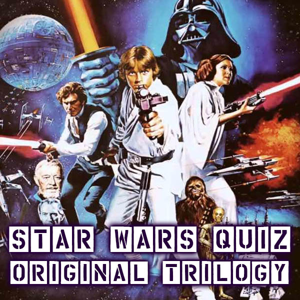 Star Wars Original Trilogy Quiz
